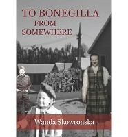 To Bonegilla from Somewhere - Wanda Skowronska