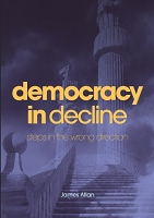 Democracy in Decline: steps in the wrong direction