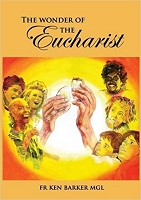 The Wonder of the Eucharist -- Fr Ken Barker MGL