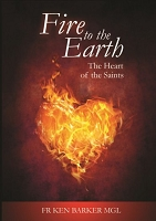 Fire to the Earth: The Heart of the Saints