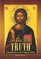 Journey into Truth: Instructions in the Catholic Faith