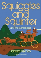 Squiggles and Squinter and the Bushrangers
