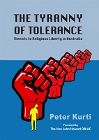 The Tyranny of Tolerance: Threats to Religious Liberty in Australia