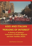 ASIO and Italian 'persons of interest': A History of Sydney's Federation of Italian Migrants and their Families (FILEF)