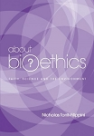 About Bioethics V: Faith, Science and the Environment