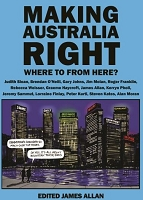 MAKING AUSTRALIA RIGHT -- Edited James Allan