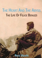 The heart and the abyss: The life of Felice Benuzzi -- Rory Steele