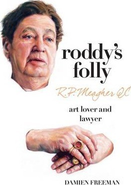 Roddy's Folly: R. P. Meagher QC – art lover and lawyer -- Damien Freeman  (Paperback)