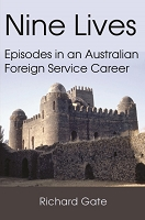 Nine Lives: Episodes in an Australian Foreign Service Career -- Richard Gate
