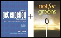 IAN PLIMER DOUBLE - How to get Expelled at School + Not for Greens. (2 books)