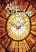 Alive in the Spirit -- Fr Ken Barker MGL