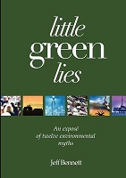Little Green Lies: An exposé of twelve environmental myths -- Jeff Bennett