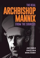 The Real Archbishop Mannix: From the Sources