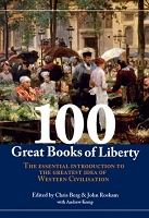 100 Great Books of Liberty:   The essential introduction to the world's greatest idea  --  Edited Chris Berg and  John Roskam