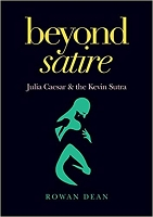Beyond Satire: Julia Caesar & the Kevin Sutra  Rowan Dean  -- E-BOOK VERSION (EPUB)