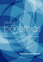 About Bioethics: Philosophical and Theological Approaches - Nicholas Tonti-Filippini