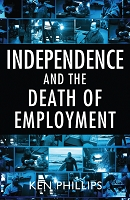 Independence and the Death of Employment -- Ken Phillips E-Book (Epub)