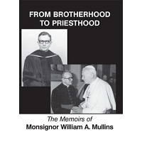 From Brotherhood to Priesthood - Memoirs of Mons W. A. Mullins