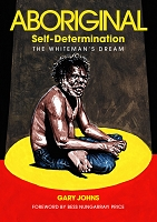 Aboriginal self-determination: The Whiteman's dream - Gary Johns E-BOOK (EPUB)