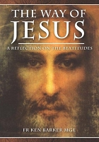 The Way of Jesus -- Fr Ken Barker
