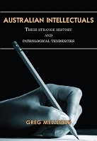 Australian Intellectuals: Their strange history and pathological tendencies -- Greg Melleuish E-BOOK (EPub)