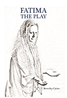 Fatima the Play -- Beverley Cains