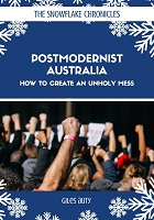 Post-Modernist Australia - How to Create an Unholy Mess -- Giles Auty