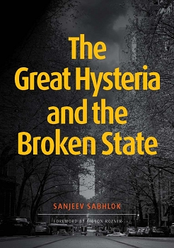 The Great Hysteria and The Broken State --  Sanjeev Sabhlok