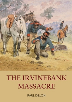 THE IRVINEBANK MASSACRE -- PAUL DILLON