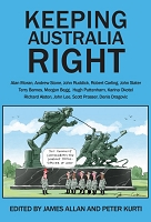KEEPING AUSTRALIA  RIGHT --  EDITED BY JAMES ALLAN AND PETER KURTI