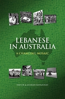 Lebanese in Australia: A Changing Mosaic -- Trevor Batrouney and Andrew Batrouney