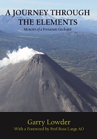 A Journey Through the Elements: Memoirs of a Fortunate Geologist -- Garry Lowder