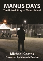 MANUS DAYS - The Untold Story of Manus Island