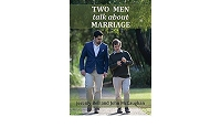 Two Men Talk About Marriage -- Jeremy Bell and John McCaughan