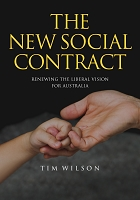 THE NEW SOCIAL CONTRACT   Renewing the liberal vision for Australia  -- Tim Wilson (EBOOK, EPUB)