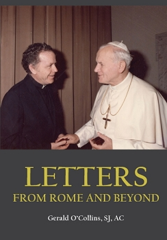 LETTERS FROM ROME AND BEYOND  -- Gerald O'Collins, SJ, AC