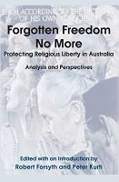 Forgotten Freedom No More - Protecting Religious Liberty in Australia