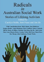 Radicals in Australian Social Work:  Stories of Lifelong Activism (COPY)