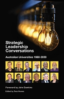 STRATEGIC LEADERSHIP CONVERSATIONS:  AUSTRALIAN UNIVERSITIES, 1980-2020 -- Edited by Tess Howes