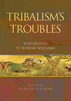 Tribalism's Troubles Responding to Rowan Williams  -- Edited by Damien Freeman