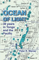 Ocean of Light: 30 Years in Tonga and the Pacific -- Peter Warner