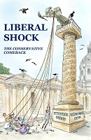LIBERAL SHOCK  The Conservative Comeback  -- William Dawes (Editor)