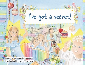 I've Got a Secret! Written -- Wendy Francis