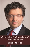 Which Islam? Whose Islam? and other essays -- Zuhdi Jasser