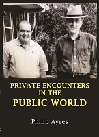 PRIVATE ENCOUNTERS IN THE PUBLIC WORLD -- Philip Ayres