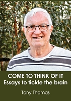 COME TO THINK OF IT : Essays to tickle the brain (EPUB)
