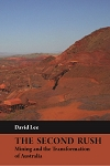 THE SECOND RUSH: MINING AND THE TRANSFORMATION OF AUSTRALIA -- David Lee