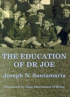 The Education of Dr Joe -- Joseph N. Santamaria