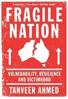 FRAGILE NATION:  VULNERABILITY, RESILIENCE AND VICTIMHOOD -- Tanveer Ahmed