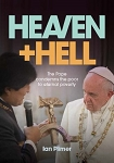 HEAVEN AND HELL:  The Pope condemns the poor to eternal poverty -- Ian Plimer